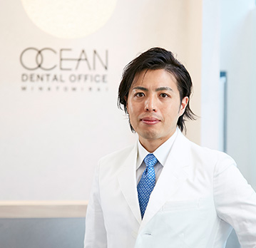 梶原 基弘(OCEAN DENTAL OFFICE MINATOMIRAI 院長)